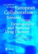 European Collaboration: Towards Drug Developement and Rational Drug Therapy