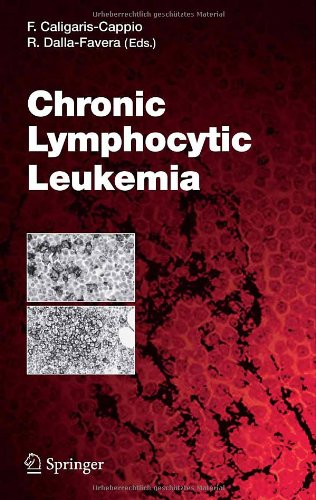 Chronic Lymphocytic Leukemia (Current Topics in Microbiology and Immunology, No. 294) - Federico Caligaris-Cappio; Riccardo Dalla Favera