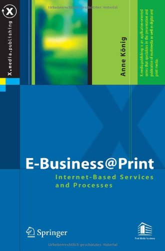 E-Business@Print: Internet-Based Services and Processes (X.media.publishing) - Anne König