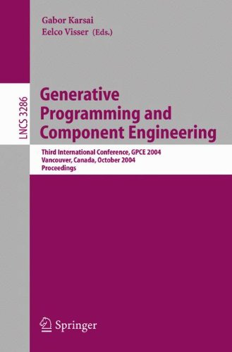 Generative Programming and Component Engineering: Third International Conference, GPCE 2004, Vancouver, Canada, October 24-28, 2004. Proceed - Gabor Karsai; Eelco Visser