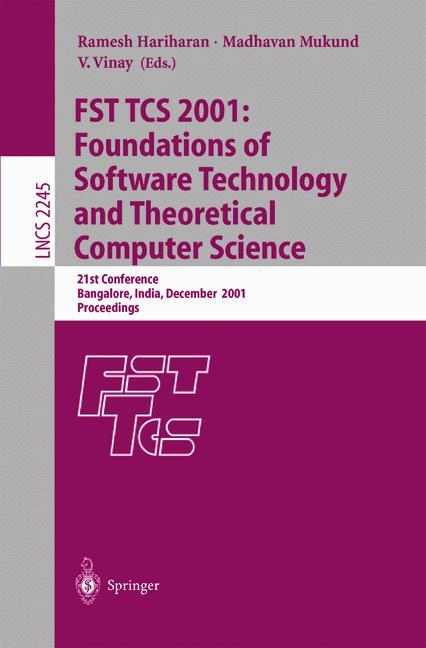 FST TCS 2001: Foundations of Software Technology and Theoretical Computer Science: 21st Conference, Bangalore, India, December 13-15, 2001, Proceedings (Lecture Notes in Computer Science) - Vinay, V., Madhavan Mukund and Ramesh Hariharan
