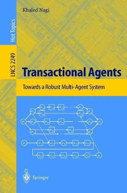 Transactional Agents: Towards A Robust Multi-Agent System (Lecture Notes In Computer Science) - Nagi, Khaled