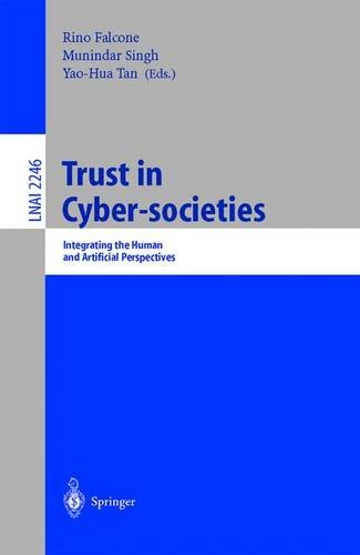 Trust in Cyber-societies: Integrating the Human and Artificial Perspectives (Lecture Notes in Computer Science) - Rino Falcone; Munindar Singh; Yao-Hua Tan