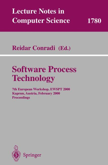 Software Process Technology: 7th European Workshop, EWSPT 2000, Kaprun, Austria, February 21-25, 2000. Proceedings (Lecture Notes in Computer Science) - Conradi, Reidar