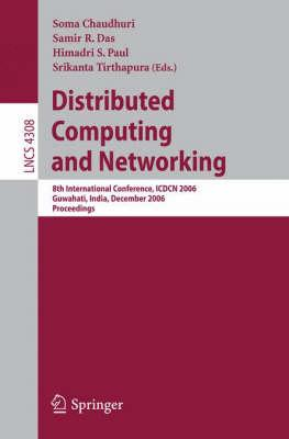 Distributed Computing and Networking : 8th International Conference, ICDCN 2006, Guwahati, India, December 27-30, 2006, Proceedings - Chaudhuri, Soma