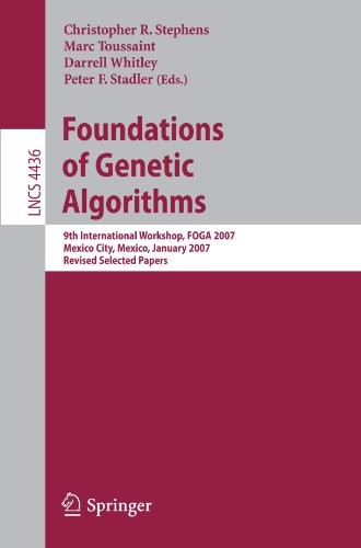 Foundations of Genetic Algorithms: 9th International Workshop, FOGA 2007, Mexico City, Mexico, January 8-11, 2007, Revised Selected Papers ( - Christopher R. Stephens; Marc Toussaint; Darrell Whitley; Peter F. Stadler