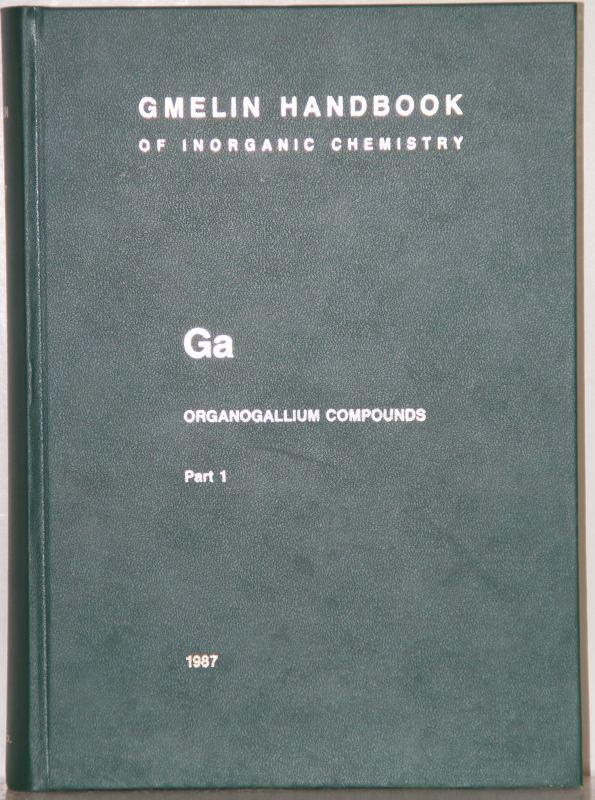 Ga-Organische Verbindungen / Organogallium Compounds 1 (Gmelin Handbook of Inorganic and Organometallic Chemistry - 8th edition / Ga. Gallium (System-Nr. 36))
