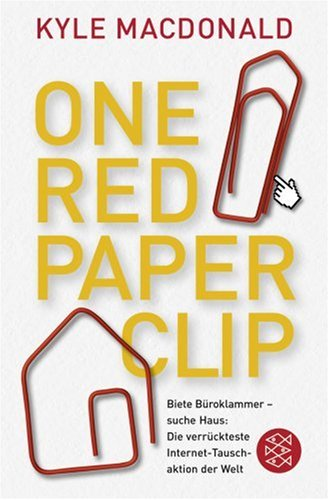 One Red Paperclip: Die verrückteste Internet-Tauschaktion der Welt - MacDonald, Kyle