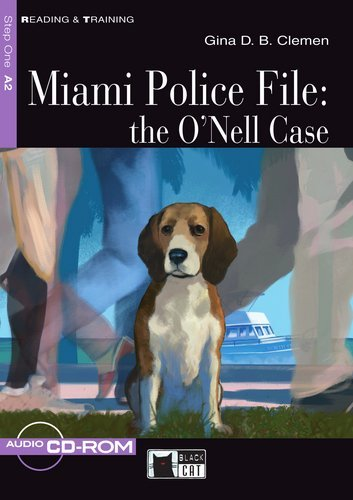 Miami Police File: The ONell Case - Buch mit Audio-CD-ROM (Black Cat Reading & Training - Step 1) - Gina D. B. Clemen