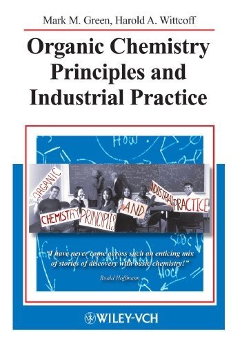 Organic Chemistry Principles and Industrial Practice - Green, Mark M.; Wittcoff, Harold A.