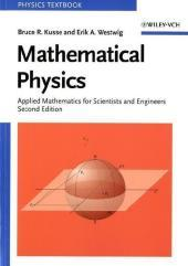 Mathematical Physics : Applied Mathematics for Scientists and Engineers - Bruce R. Kusse