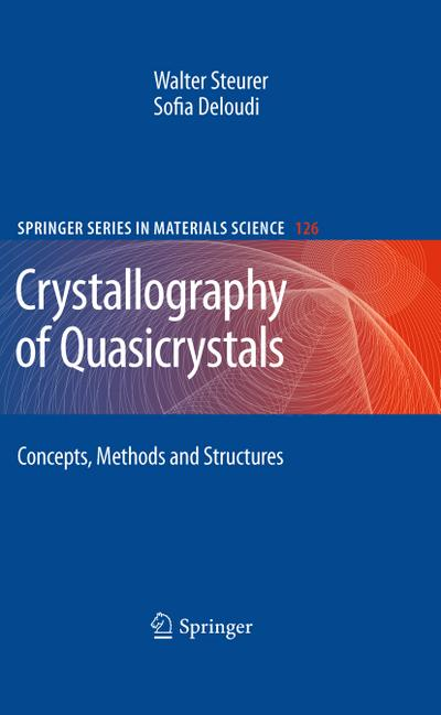 Crystallography of Quasicrystals : Concepts, Methods and Structures - Walter Steurer