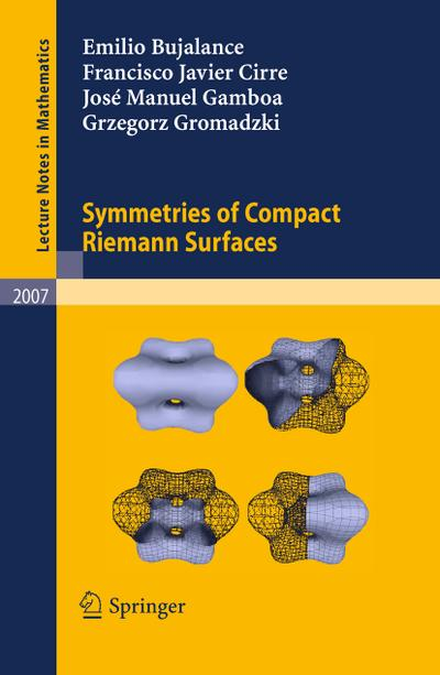 Symmetries of Compact Riemann Surfaces - Emilio Bujalance