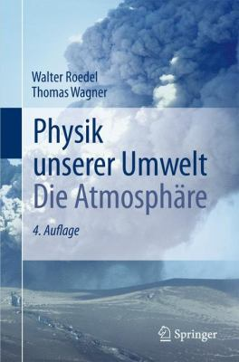 Physik Unserer Umwelt : Die Atmosph?re - Walter Roedel; Thomas Wagner