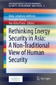 Rethinking Energy Security in Asia: A Non-Traditional View of Human Security