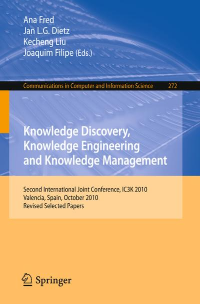 Knowledge Discovery, Knowledge Engineering and Knowledge Management - Ana Fred