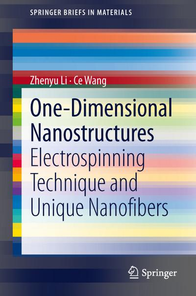 One-Dimensional nanostructures : Electrospinning Technique and Unique Nanofibers - Zhenyu Li