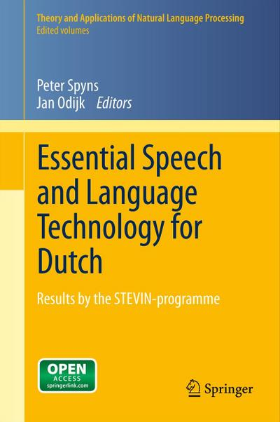 Essential Speech and Language Technology for Dutch : Results by the STEVIN-programme - Peter Spyns