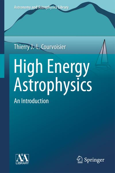 High Energy Astrophysics - Thierry J.-L. Courvoisier