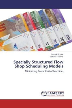 Specially Structured Flow Shop Scheduling Models - Gupta, Deepak / Sharma, Sameer