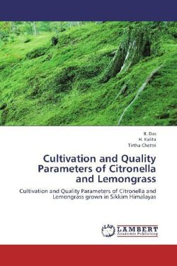 Cultivation and Quality Parameters of Citronella and Lemongrass - Das, B. / Kalita, H. / Chettri, Tirtha