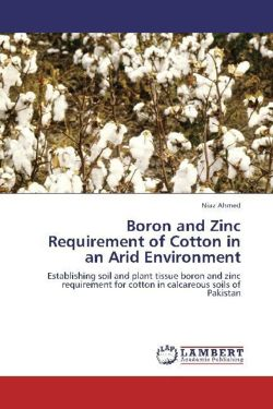 Boron and Zinc Requirement of Cotton in an Arid Environment - Ahmed, Niaz