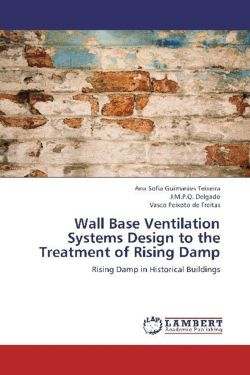 Wall Base Ventilation Systems Design to the Treatment of Rising Damp: Rising Damp in Historical Buildings