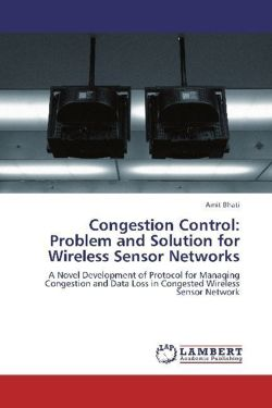 Congestion Control: Problem and Solution for Wireless Sensor Networks