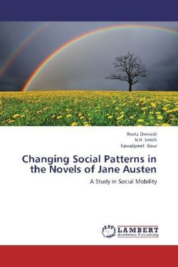 Changing Social Patterns in the Novels of Jane Austen - Dwivedi, Reeta / Smith, N. R. / Kour, Kawalpreet