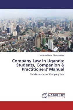 Company Law In Uganda: Students, Companion & Practitioners' Manual - Ajayi, Emmanuel Femi Gbenga