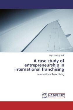 A case study of entrepreneurship in international franchising - Phuong Anh, Ngo