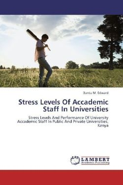 Stress Levels Of Accademic Staff In Universities - Edward, Bantu M.