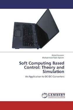 Soft Computing Based Control: Theory and Simulation