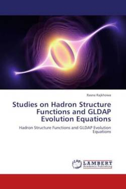 Studies on Hadron Structure Functions and GLDAP Evolution Equations - Rajkhowa, Rasna