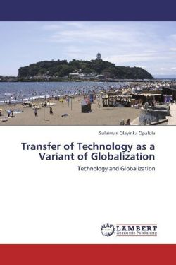 Transfer of Technology as a Variant of Globalization - Opafola, Sulaiman Olayinka