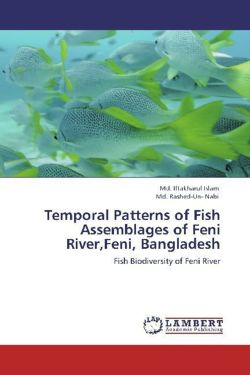 Temporal Patterns of Fish Assemblages of Feni River,Feni, Bangladesh - Islam, Md. Iftakharul / Nabi, Md. Rashed-Un