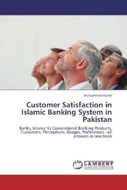 Customer Satisfaction in Islamic Banking System in Pakistan