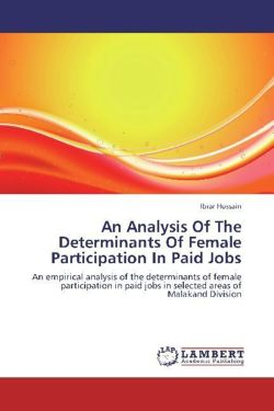 An Analysis Of The Determinants Of Female Participation In Paid Jobs - Hussain, Ibrar