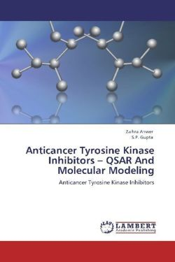 Anticancer Tyrosine Kinase Inhibitors - QSAR And Molecular Modeling - Anwer, Zaihra / Gupta, S. P.