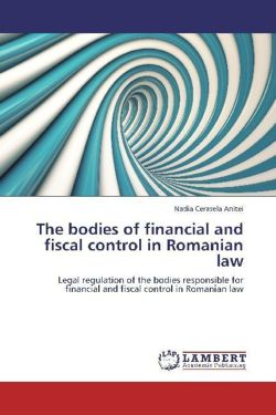 The bodies of financial and fiscal control in Romanian law - Anitei, Nadia Cerasela
