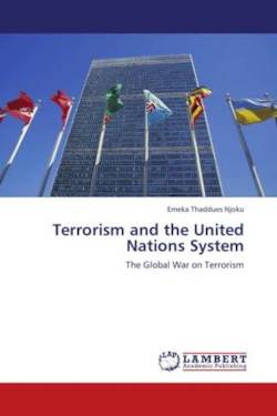 Terrorism and the United Nations System - Njoku, Emeka Thaddues