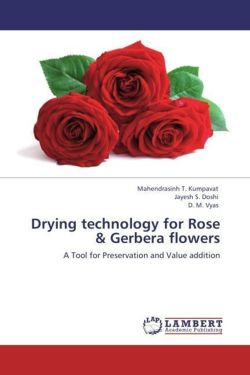 Drying technology for Rose & Gerbera flowers - Kumpavat, Mahendrasinh T. / Doshi, Jayesh S. / Vyas, D. M.