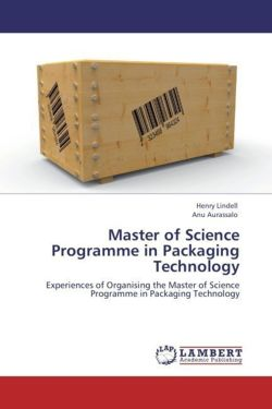 Master of Science Programme in Packaging Technology - Lindell, Henry / Aurassalo, Anu