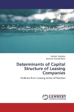 Determinants of Capital Structure of Leasing Companies - Zeeshan, Sehrish / Khan, Zeeshan Ahmad