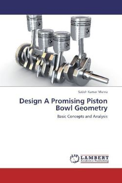 Design A Promising Piston Bowl Geometry: Basic Concepts and Analysis