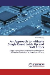 An Approach to mitigate Single Event Latch Up and Soft Errors