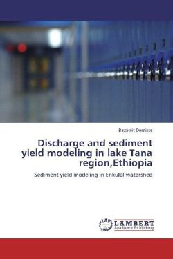 Discharge and sediment yield modeling in lake Tana region,Ethiopia: Sediment yield modeling in Enkulal watershed