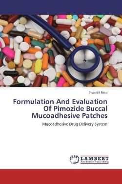 Formulation And Evaluation Of Pimozide Buccal Mucoadhesive Patches