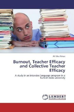 Burnout, Teacher Efficacy and Collective Teacher Efficacy