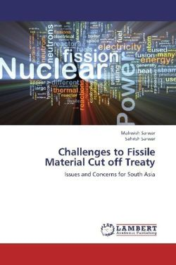 Challenges to Fissile Material Cut off Treaty